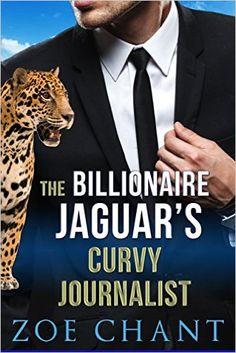 The Billionaire Jaguar's Curvy Journalist: BBW Panther Shifter Paranormal Romance - Kindle edition by Zoe Chant. Literature & Fiction Kindle eBooks @ Amazon.com.
