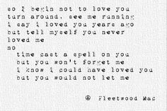 I could have loved you... ~Fleetwood Mac