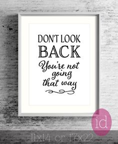 "Typography Art Inspirational Print ""Don't Look Back..."" Motivational Quote Large Wall Poster-Black and White Art-Holiday Gift Idea Under 50"
