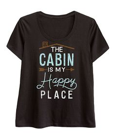 Look what I found on #zulily! Black 'Cabin is My Happy Place' Scoop Neck Tee - Plus #zulilyfinds