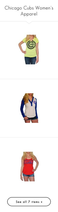 """Chicago Cubs Women's Apparel"" by sportythreads ❤ liked on Polyvore featuring tops, t-shirts, vneck t shirts, vneck tops, v neck t shirts, yellow t shirt, yellow top, hoodies, hooded sweatshirt and hoodie top"