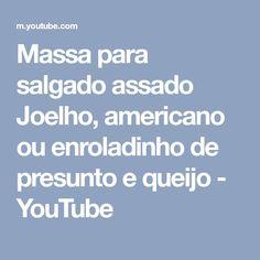 Massa para salgado assado Joelho, americano ou enroladinho de presunto e queijo - YouTube