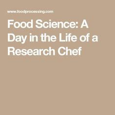 Food Science: A Day in the Life of a Research Chef