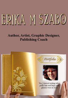 Golden Box Book Publishing Portfolio of author Erika M Szabo Puffy Hair, Judging Others, Alternate History, Start Writing, Book Publishing, Getting To Know, Erika, Bullying, Novels