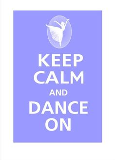 Keep Calm and Dance On!
