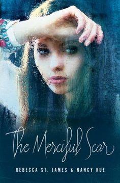 Book #64--The Merciful Scar by Rebecca St. James & Nancy Rue