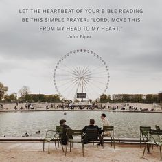 """""""Let the heartbeat of your Bible reading be this simple prayer: 'Lord, move this from my head to my heart'"""" - John Piper"""
