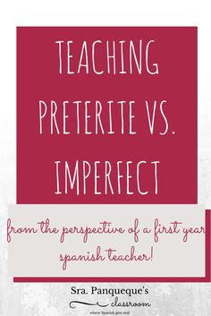 Teaching Preterite Vs. Imperfect from the perspective of a first-year Spanish Teacher!   This gives some details of a project done in Spanish 3 to help students understand the differences between the PRETERITE and the IMPERFECT tenses!! It worked for me, and I hope it helps you   #Spanishlearning #PreteritevsImperfect #Firstyearteacher