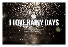 I love rainy days Picture Quote Rainy Day Quotes, Good Night Quotes, Great Quotes, Awesome Quotes, Love Rain Quotes, I Love Rain, Thunderstorm Quotes, Rain Meme, Rainy Day Pictures