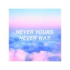 Never yours. Never was. Never, Typo