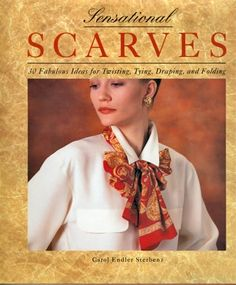 I love scarves and was known for having many and wearing them well...circa 1980's...
