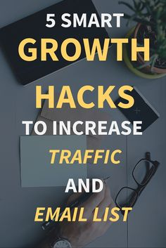 Increase Traffic And Email list: 5 Smart Growth Hacks  If you want to increase traffic and email list at the same time, then you need some touch of growth hacking.  In this blog post, I am not going to talk about any SEO strategies to drive traffic to your blog/business or guest post strategies.   I am going to tell you 5 hacks that you can use in your blogging or business to drive website traffic and to build your email list. Click through to read the full post >>>