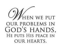 When we put our problems in GOD's hands