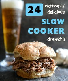 "24 ""Extremely Delicious"" Slow Cooker Recipes; has yummy soups and all sorts of things!"