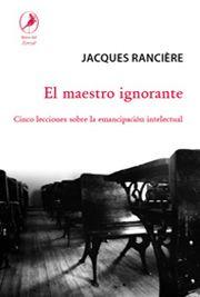 Jacques Rancière, El maestro ignorante, Libros del Zorzal