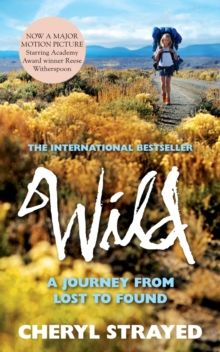 Wild : A Journey from Lost to Found, Paperback
