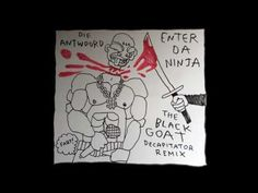 DIE ANTWOORD - ENTER DA NINJA (The Black Goat Decapitator Remix) [Official Audio] - YouTube