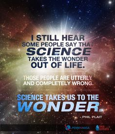 It only takes the wonder out of life if the only way you find wonder is through ignorance.