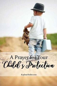 A beautiful and effective prayer for your child's physical and spiritual protection. Praying For Your Children, Prayers For Children, Bible Verses About Strength, Prayers For Strength, Prayer Verses, Prayer Quotes, Spiritual Quotes, Bible Quotes, Grey's Anatomy