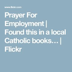 Prayer For Employment | Found this in a local Catholic books… | Flickr