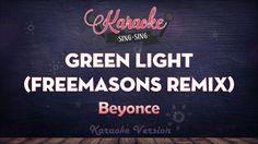 Beyonce - Green Light (Freemasons Remix) | SING SING KARAOKE