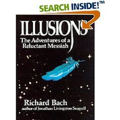 Illusions by Richard Bach - this book changed my life.