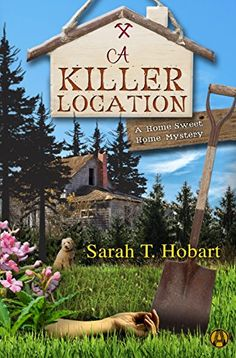 A Killer Location: A Home Sweet Home Mystery:   As this captivating cozy mystery series featuring real estate agent Sam Turner continues, a dream home turns into a crime scene when murder intrudes on an open house./bbr /  br / Thanks to a few sales and a self-help book on becoming a super-agent, Sam Turner is well on her way to becoming real estate royalty in Arlinda, her eccentric hometown on the Northern California coast. And after settling into her new house with her teenage son, sh...