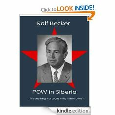 POW in Siberia by Ralf Becker. $3.54. Author: Ralf Becker. 69 pages. A true story about a German soldier who endured the extreme conditions of the Gulag system in Siberia after the Second World War.  These are his recollections and memories, written shortly after his return home.                            Show more                               Show less