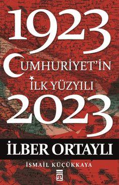 İlber Ortaylı 'nın Cumhuriyetin İlk Yüzyılı (Tanzimattan Türkiye Cumhuriyet'in 100.yılına kadar) olan kitabı hakkında inceleme-özet tarzı