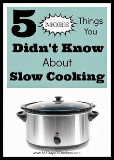 5 More Things You Didn't Know About Slow Cooking...5 more tips and tricks to improve the results of your slow cooker meals.  #slowcooker #cr...