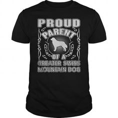 Awesome Tee  Proud Parent Greater Swiss Mountain Dog cute tshirts Shirts & Tees