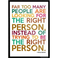 Far+too+many+people+are+looking+for+the+right+person+instead+of+trying+to+be+the+right+person.jpg 600×600 pixels