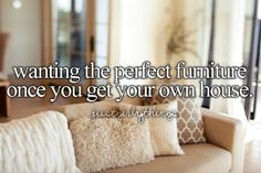 wanting the perfect furniture once you get your own house #justgirlythings