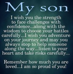 Sons are a blessing and here are 10 quotes for mother's to express their love. We capture the love a mother feels for her son with the I love my son quotes. Quotes For Your Son, Proud Of You Quotes, Son Quotes From Mom, Mother Son Quotes, My Children Quotes, Quotes For Kids, Proud Parent Quotes, Quotes About Sons, Son Sayings