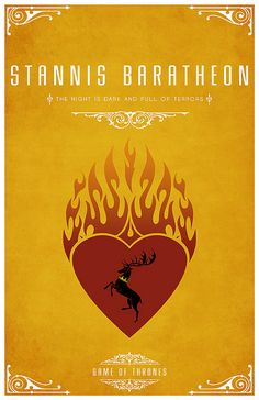 "Stannis Baratheon  Personal Sigil - A Crowned Stag in a Firey Heart  Personal Motto ""The Night Is Dark And Full Of Terrors"""