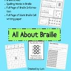 Activities for exposing sighted students to Braille Code! Includes: Braille Bingo, Braille Spelling Worksheet, Braille Alphabet Cards, Information sheet, and a page of Braille Cells for students to create their own messages This would be a great supplement for teachers who are studying Louis Braille or Helen Keller in their classrooms. It is also a great way to make Braille a learning activity for peers who have a blind student in their classroom.