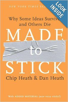 Made to Stick: Why Some Ideas Survive and Others Die: Chip Heath, Dan Heath: 9781400064281: Amazon.com: Books