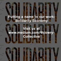 https://medium.com/@cowryCollective/putting-a-name-to-our-work-the-solidarity-economy-ef3bcce6b81c#.i9assmsj6