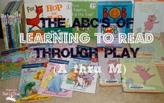 The ABC's of Learning to Read Through PLAY - A thru M - ideas for meaningful, fun, hands-on ways to help children learn to read