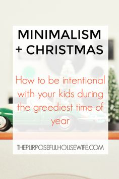 How to have a low key, humble, simple Christmas and teach your kids that it's not about them and it's not about gifts. Be intentional this holiday season. Minimalism & Christmas. Click through to read the article. minimalist, minimalism, christmaspresents, christmas, holidays, holidaygifts, simplify