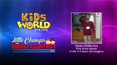 Outstanding Videos in the years old category of the Little Champs Video Contest 2016 organized by KidsWorldFun. First Prize, Video Contest, 6 Year Old, 4 Years, Champs, Middle East, Videos, Singapore, Fun