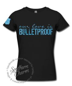 Our Love Is Bulletproof Top - Southern Charm Designs
