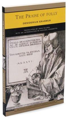 Desiderius Erasmus - The Praise of Folly / Deliliğe Övgü / Morias enkomion seu laus stultitiae