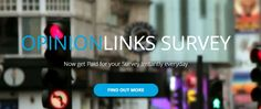 Opinion links is the fast, easy, and smart way for you to get paid for sharing your opinion.   https://opinionlinks.com