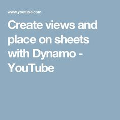 Create views and place on sheets with Dynamo - YouTube