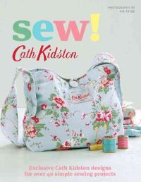 http://www.adlibris.com/fi/product.aspx?isbn=0312652941 | Nimeke: Sew!: Exclusive Cath Kidston Designs for Over 40 Simple Sewing Projects - Tekijä: Cath Kidston - ISBN: 0312652941 - Hinta: 15,80 €
