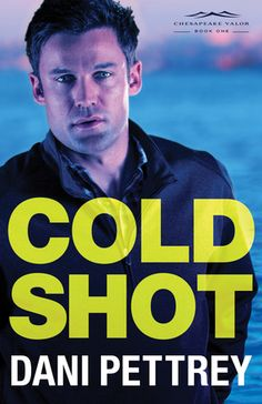 Cold Shot by Dani Pettrey Releases January 2016