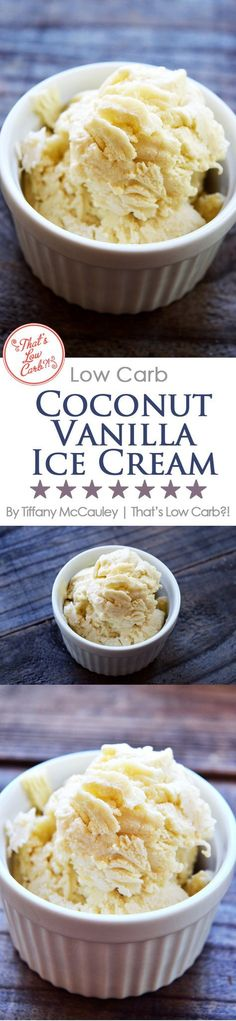 This delicious coconut vanilla ice cream is the perfect low carb answer to a hot summer day. Make it in your ice cream maker and enjoy for dessert tonight! ~ http://www.thatslowcarb.com