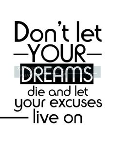 """This motivational and typographic art is called """"Don't Let Your Dreams Die And Let Your Excuses Live On."""" It is a black and white photo print.The motivating art can be found @etsy on Takumi Park. It has a modern look and is available in different sizes. Custom sizes can be requested of this quote art print. The quote art is $12.88 and up."""