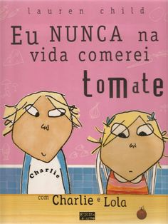 Livro eu nunca na vida comerei tomate by Teresa Ramos via slideshare